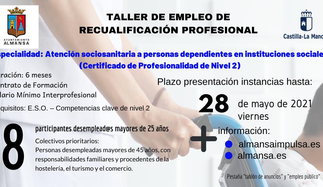Taller de Empleo – Atención sociosanitaria a personas dependientes en instituciones sociales / Plazo 28 de mayo