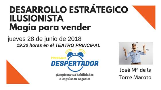 CONFERENCIA-TALLER: DESARROLLO ESTRATÉGICO ILUSIONISTA «Magia para Vender»