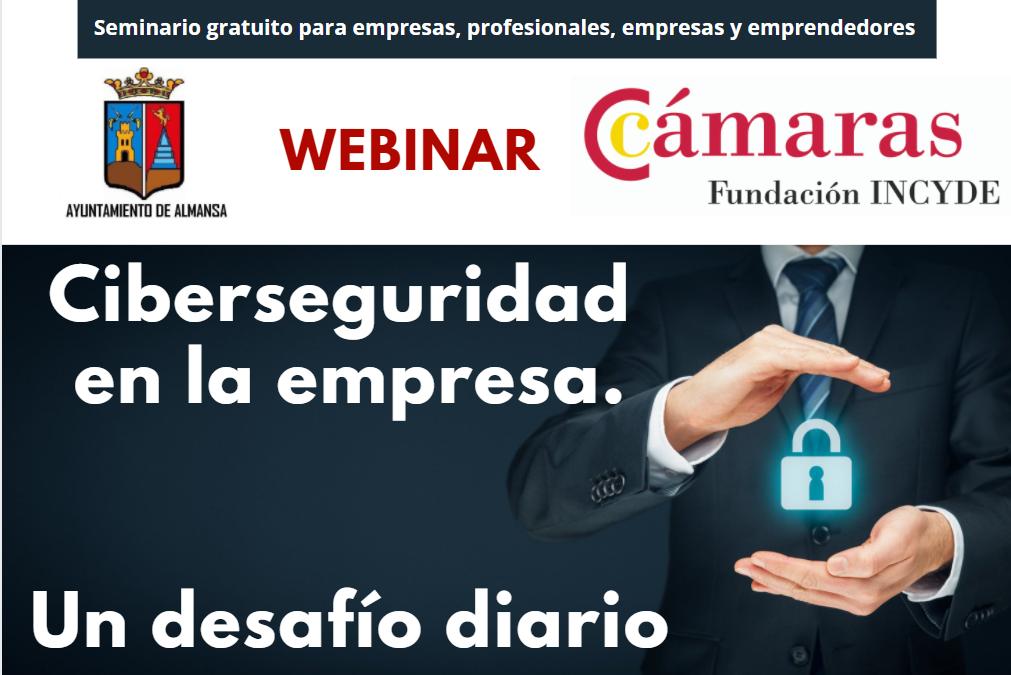 """Webinar Gratuito: """"Ciberseguridad  en la empresa. Un desafío diario"""" – Martes 27 de abril, on-line de 16.30 a 18.30 horas"""